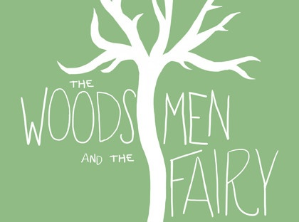 The Woodsmen and The Fairy